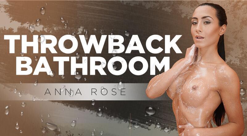 Throwback Bathroom feat. Anna Rose - VR Porn Video