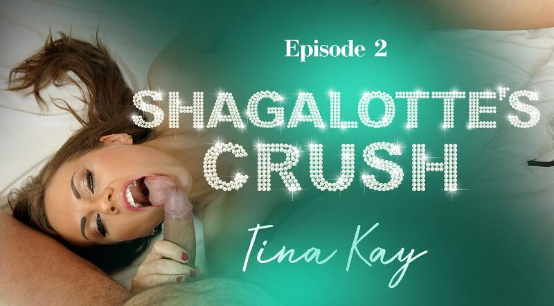Shagalotte's Crush feat. Tina Kay - VR Porn Video