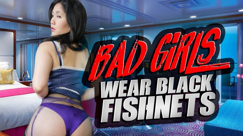 Bad Girls Wear Fishnets feat. Amy Jane - VR Porn Video