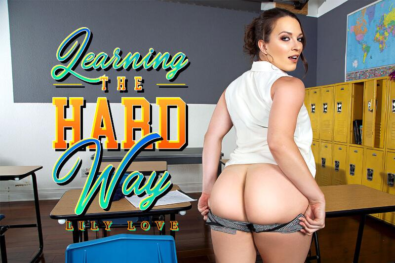 Learning the Hard Way feat. Lily Love - VR Porn Video