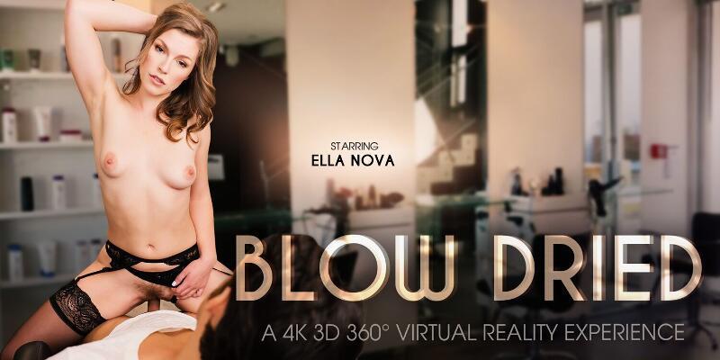 Blow Dried feat. Ella Nova - VR Porn Video