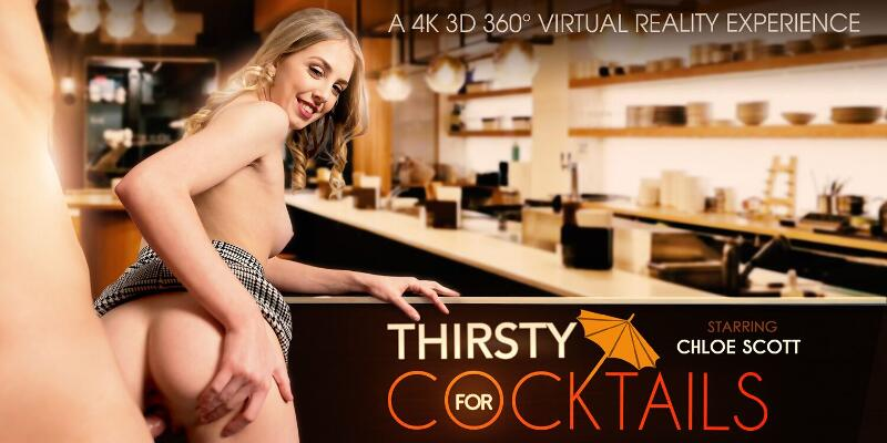Thirsty For COCKtails feat. Chloe Scott - VR Porn Video