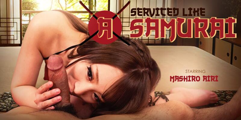 Serviced Like A Samurai feat. Mashiro Airi - VR Porn Video
