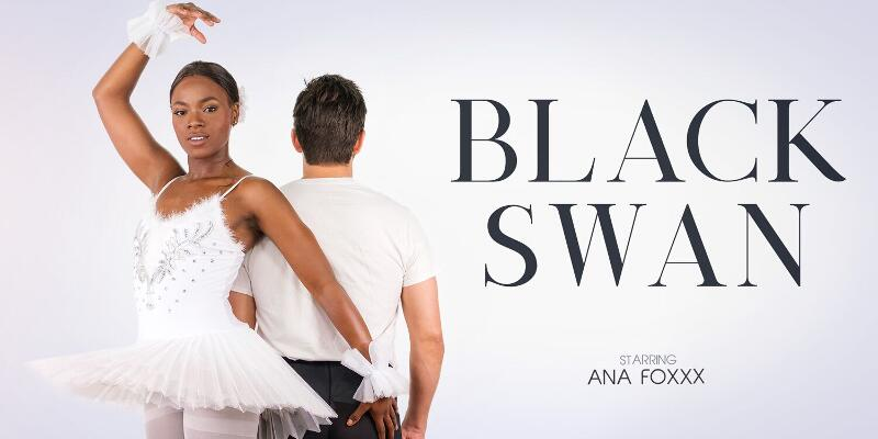 Black Swan feat. Ana Foxxx - VR Porn Video
