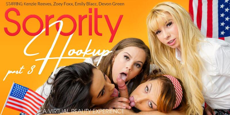 Sorority Hookup Part 3 feat. Devon Green, Emily Blacc, Kenzie Reeves, Zoey Foxx - VR Porn Video
