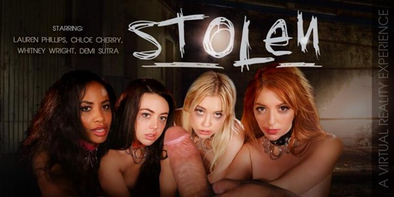 Stolen. Part 1 feat. Chloe Cherry, Demi Sutra, Lauren Phillips, Whitney Wright - VR Porn Video