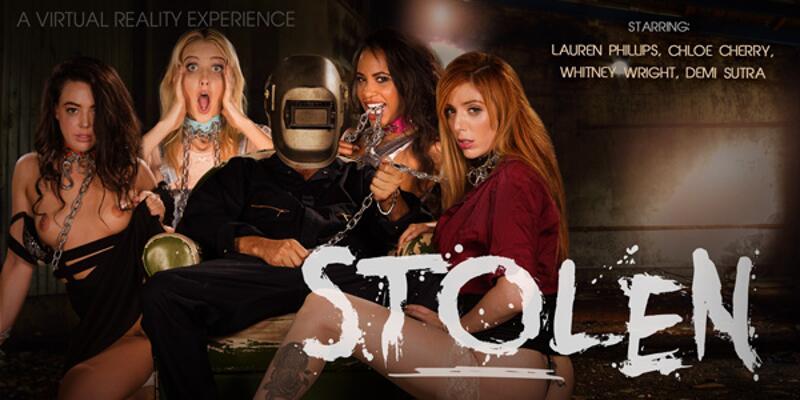 Stolen (Director's Cut) feat. Chloe Cherry, Demi Sutra, Lauren Phillips, Whitney Wright - VR Porn Video