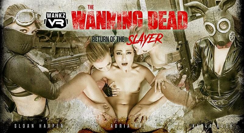 The Wanking Dead: Return of the Slayer feat. Adria Rae, Karla Kush, Sloan Harper - VR Porn Video