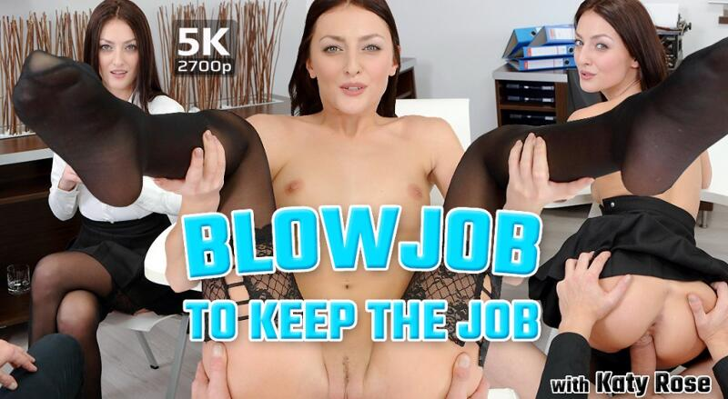 Blowjob to keep the Job feat. Katy Rose - VR Porn Video