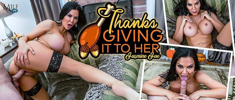 ThanksGIVING it to Her feat. Jasmine Jae - VR Porn Video