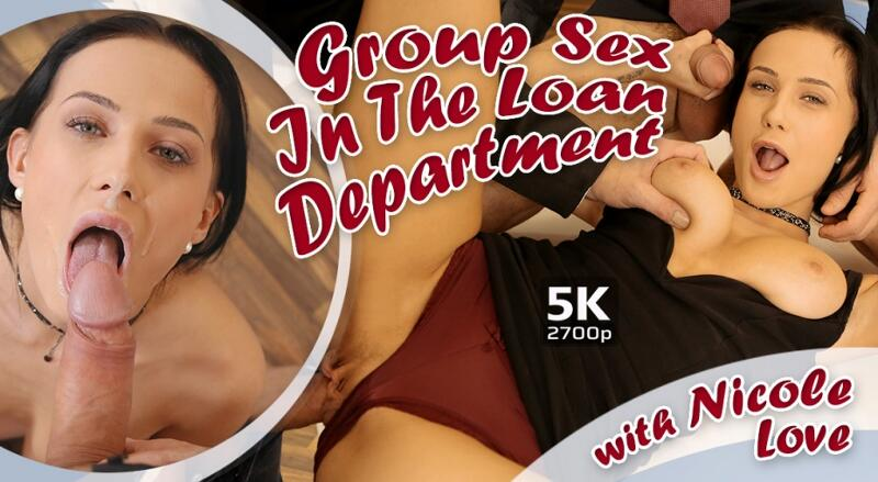 Group Sex In The Loan Department feat. Nicole Love - VR Porn Video