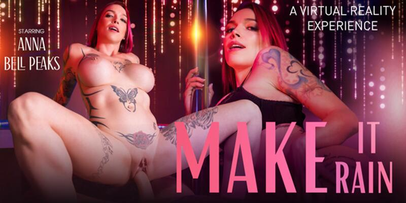 Make It Rain feat. Anna Bell Peaks - VR Porn Video