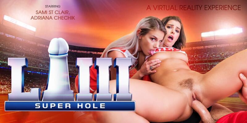 Super Hole LIII feat. Adriana Chechik, Sami St Clair - VR Porn Video