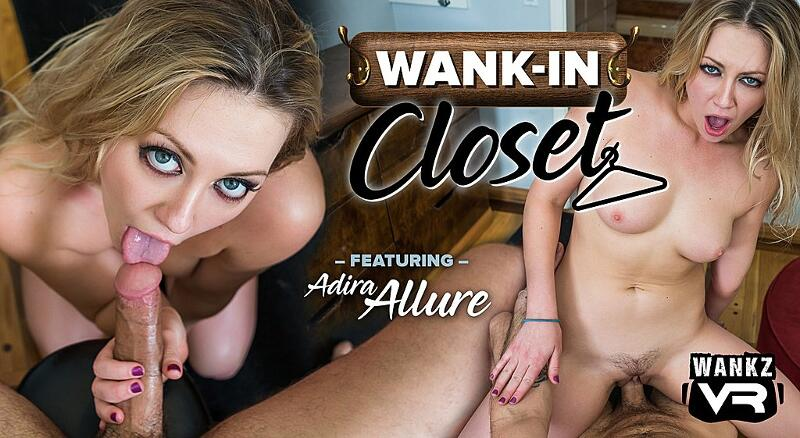 Wank-In Closet feat. Adira Allure - VR Porn Video
