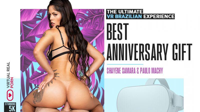Best Anniversary Gift feat. Shayenne Samara - VR Porn Video