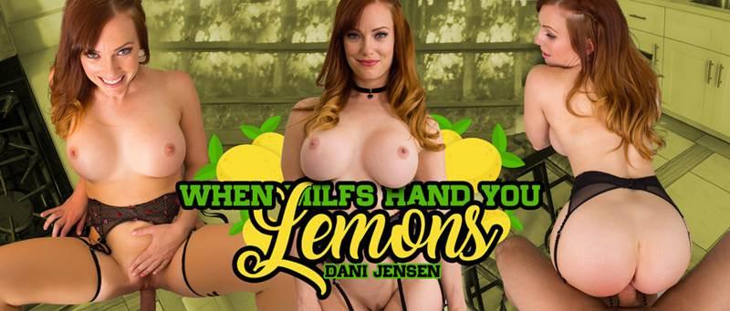 When MILFs Hand You Lemons feat. Dani Jensen - VR Porn Video