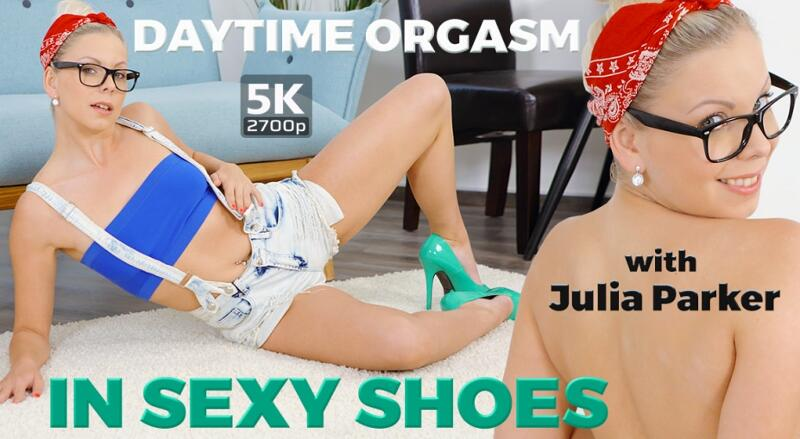 Daytime Orgasm In Sexy Shoes feat. Julia Parker - VR Porn Video
