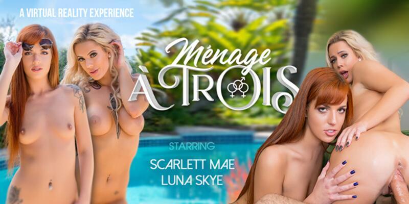Ménage à Trois feat. Luna Skye, Scarlett Mae - VR Porn Video