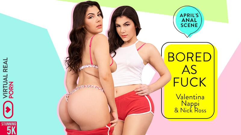 Bored As Fuck feat. Valentina Nappi, Nick Ross - VR Porn Video