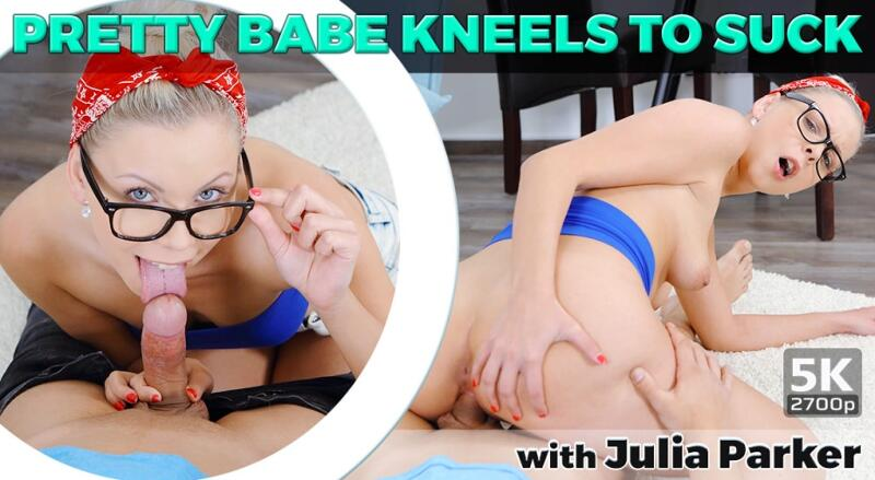 Pretty Babe Kneels To Suck feat. Julia Parker - VR Porn Video