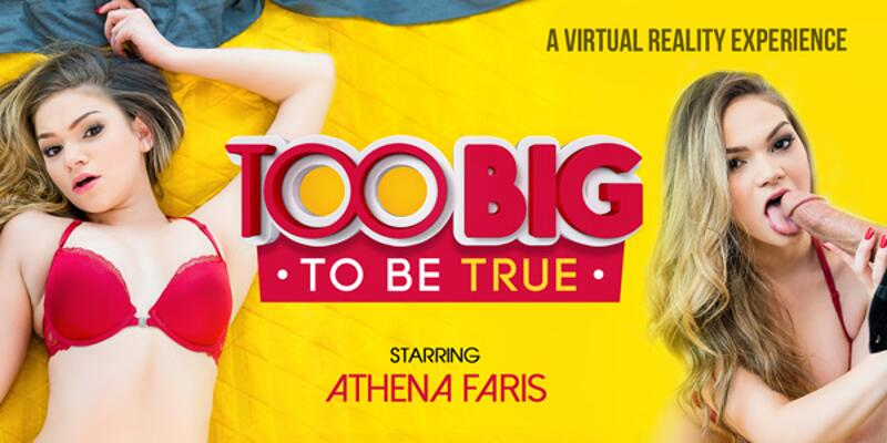 Too Big To Be True feat. Athena Faris - VR Porn Video