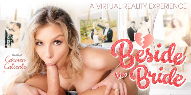 Beside the Bride feat. Carmen Caliente - VR Porn Video