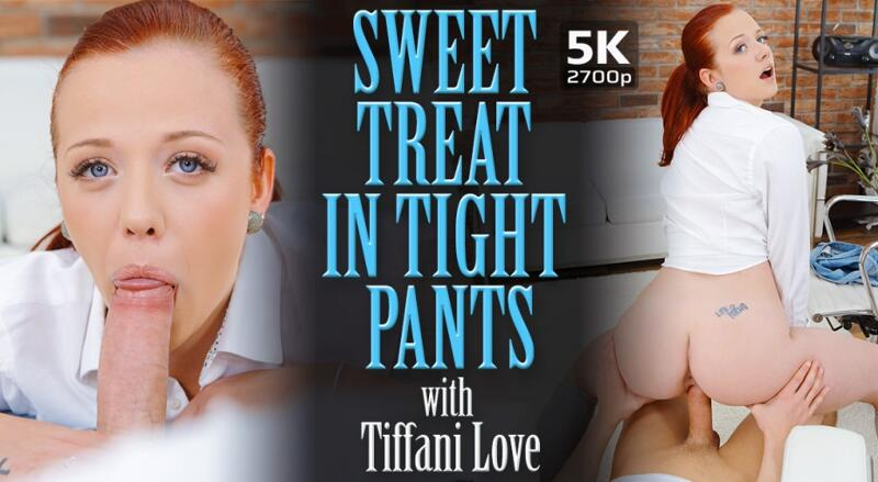 Sweet Treat In Tight Pants feat. Tiffani Love - VR Porn Video