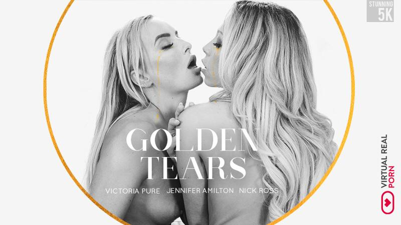 Golden Tears feat. Jennifer Amilton, Victoria Pure, Nick Ross - VR Porn Video