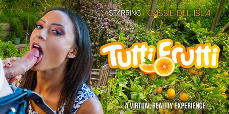 Tutti Frutti feat. Cassie Del Isla - VR Porn Video