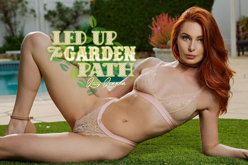 Led Up The Garden Path feat. Lacy Lennon - VR Porn Video