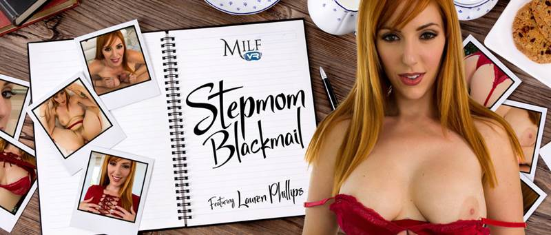 Stepmom Blackmail feat. Lauren Phillips - VR Porn Video