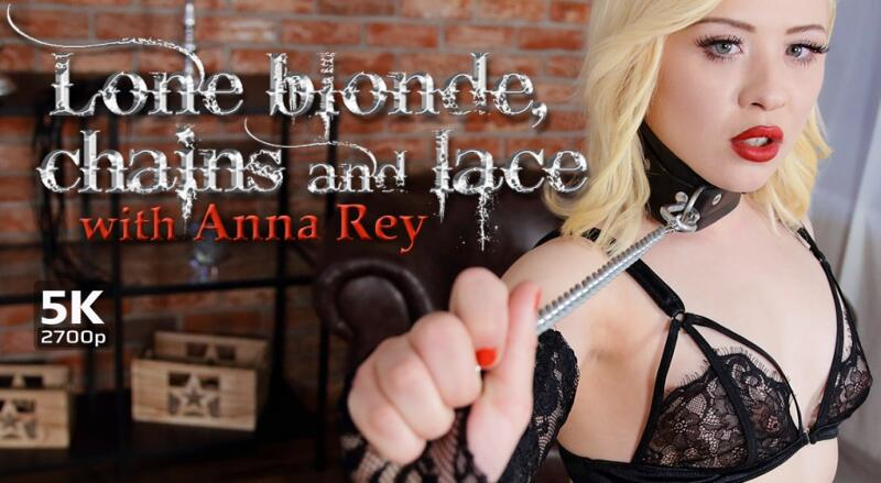 Lone Blonde, Chains And Lace feat. Anna Rey - VR Porn Video