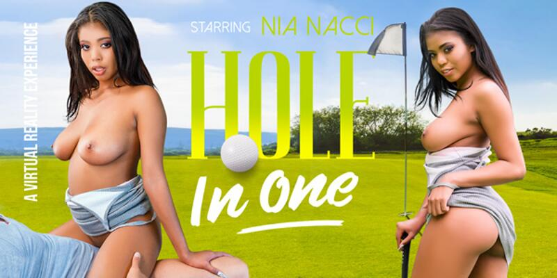 Hole In One feat. Nia Nacci - VR Porn Video