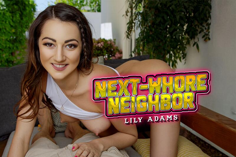 Next-Whore Neighbor feat. Lily Adams - VR Porn Video