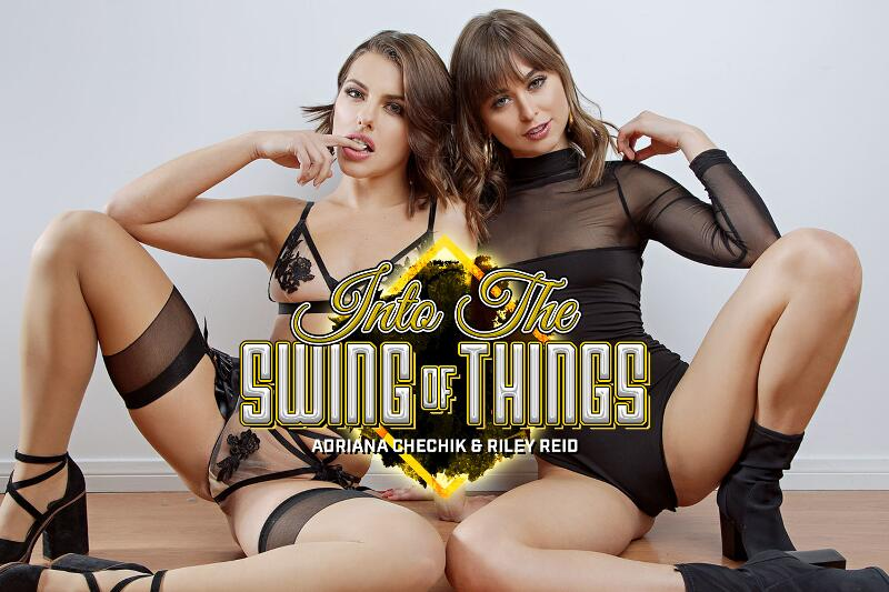 Into The Swing Of Things feat. Adriana Chechik, Riley Reid - VR Porn Video