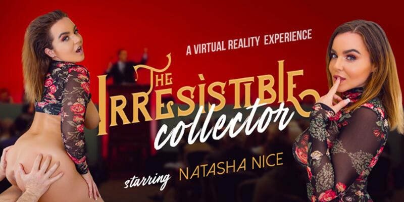 The Irresistible Collector feat. Natasha Nice - VR Porn Video