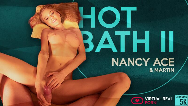 Hot Bath II feat. Nancy Ace - VR Porn Video