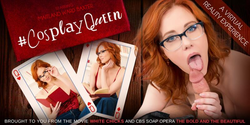 #CosplayQueen feat. Maitland Ward Baxter - VR Porn Video