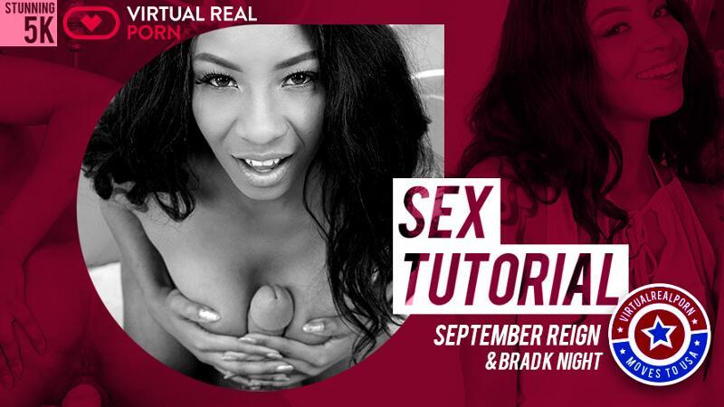 Sex Tutorial feat. September Reign, Brad Knight - VR Porn Video
