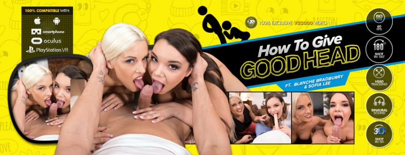 How to give GOODHEAD feat. Blanche Bradburry, Sofia Lee - VR Porn Video
