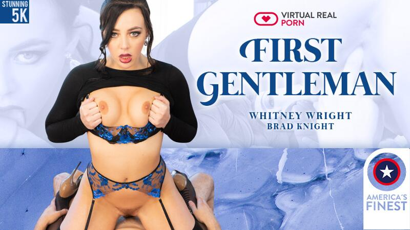 First Gentleman feat. Whitney Wright, Brad Knight - VR Porn Video