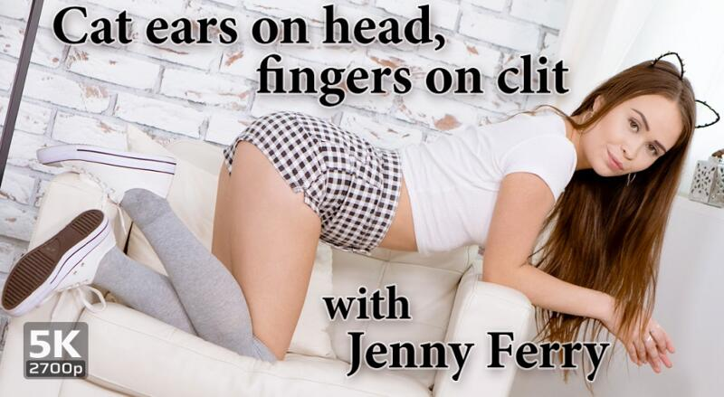 Cat ears On Head, Fingers On Clit feat. Jenny Ferri - VR Porn Video