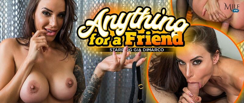 Anything for a Friend feat. Gia DiMarco - VR Porn Video