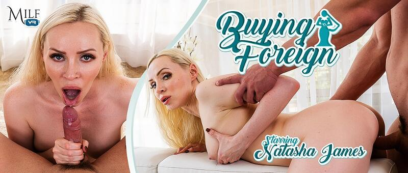 Buying Foreign feat. Natasha James - VR Porn Video