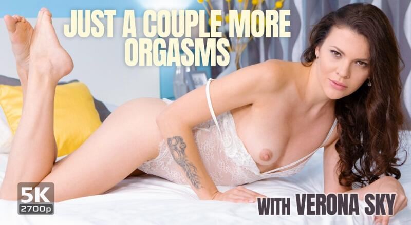 Just A Couple More Orgasms feat. Verona Sky - VR Porn Video
