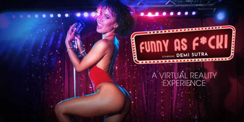 Funny As F*Ck! feat. Demi Sutra - VR Porn Video