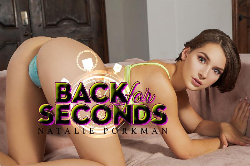 Back For Seconds feat. Natalie Porkman - VR Porn Video