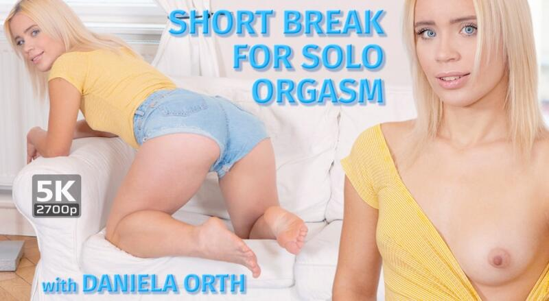 Short Break For Solo Orgasm feat. Daniela Orth - VR Porn Video