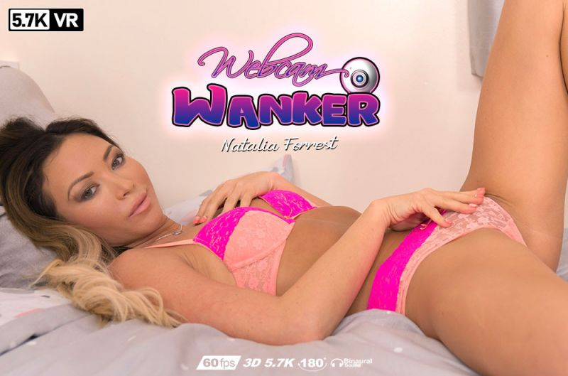 Webcam Wanker feat. Natalia Forrest - VR Porn Video