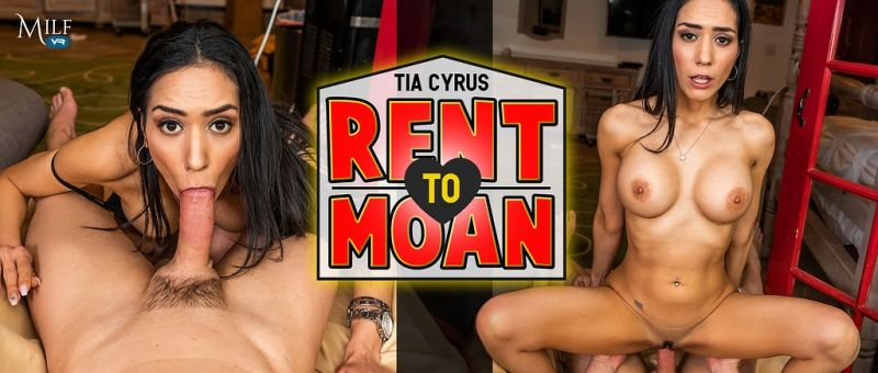 Rent to Moan feat. Tia Cyrus - VR Porn Video